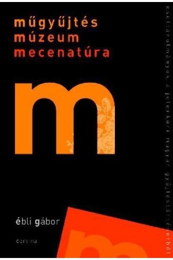 Műgyűjtés - múzeum - mecenatúra