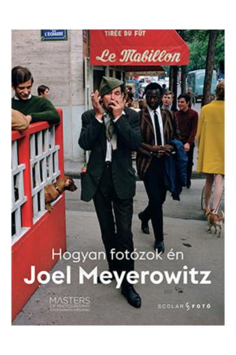 Joel Meyerowitz: Hogyan fotózok én