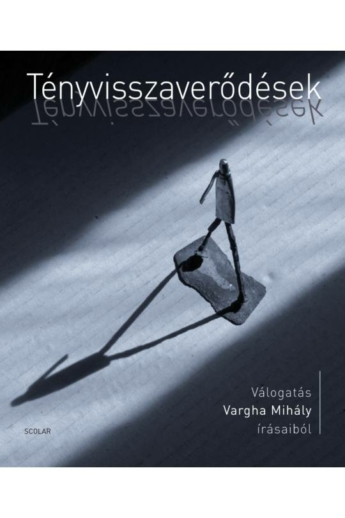 Vargha Mihály: Tényvisszaverődések