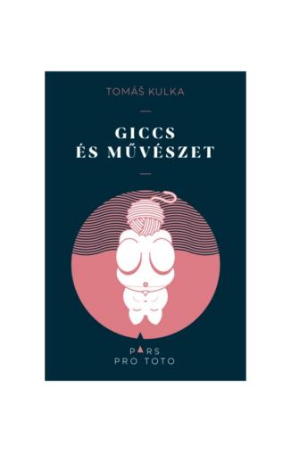Tomas Kulka: Giccs és művészet