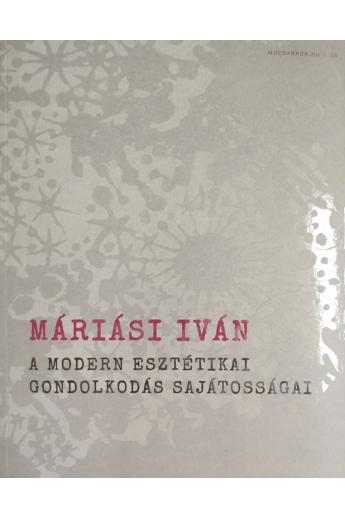 Máriási Iván: A modern esztétikai gondolkodás sajátosságai (Mucsarnok.hu/06)