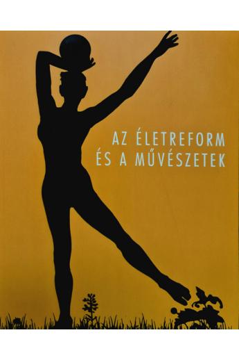 Az életreform és a művészetek (Mucsarnok.hu/07)