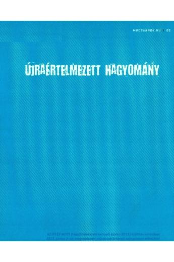 Újraértelmezett hagyomány. Mucsarnok.hu/02