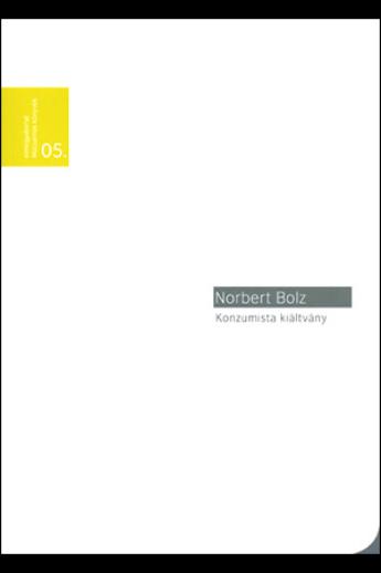 Norbert Bolz: Konzumista kiáltvány