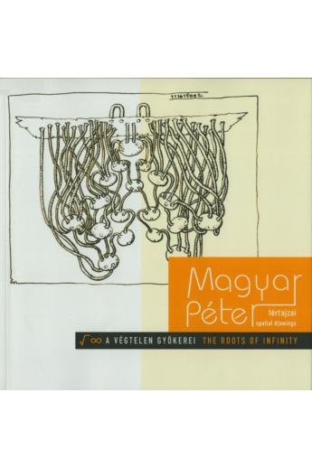 Magyar Péter térrajzai: A végtelen gyökerei