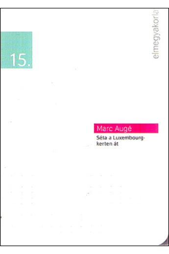 Marc Augé: Séta a Luxemburg-kerten át