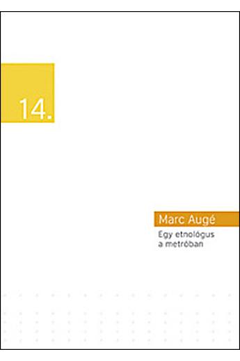Marc Augé: Egy etnológus a metróban