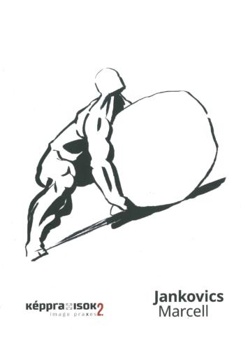 Jankovics Marcell / Képpraxisok 2.