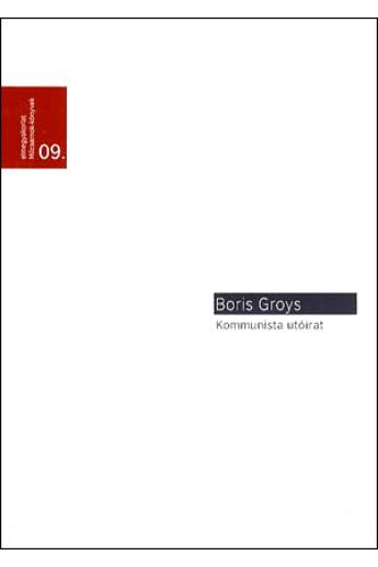 Boris Groys: Kommunista utóirat