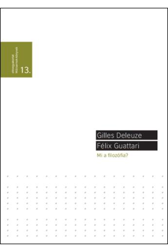 Gilles Deleuze, Félix Guattari: Mi a filozófia?