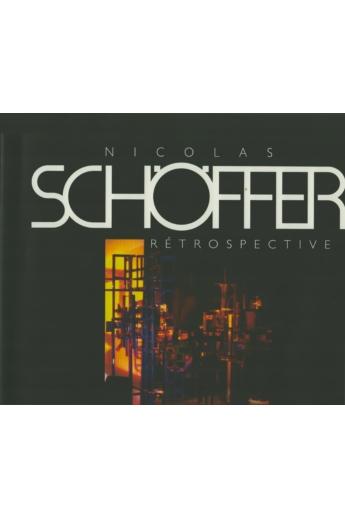 Nicolas Schöffer 1912-1992. Rétrospective