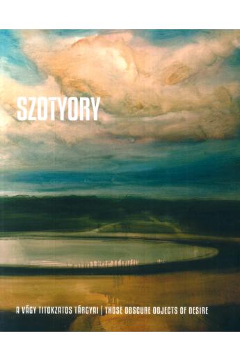 Szotyory László - A vágy titokzatos tárgyai