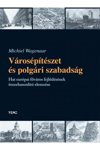 Michiel Wagenaar: Városépítészet és polgári szabadság