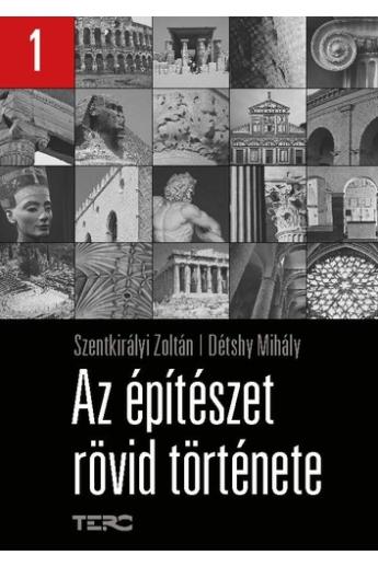 Szentkirályi Zoltán-Détshy Mihály: Az építészet rövid története 1-2.