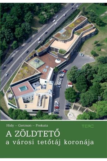 Hidy-Gerzson-Prekuta: A zöldtető. A városi tetőtáj koronája