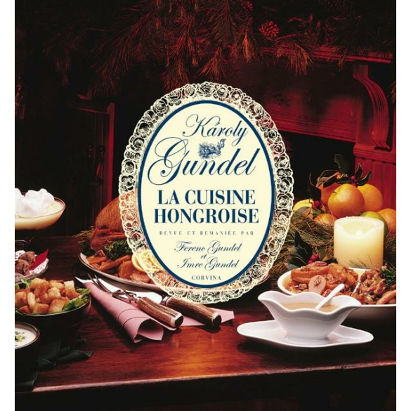 La Cuisine Hongroise - Gundel
