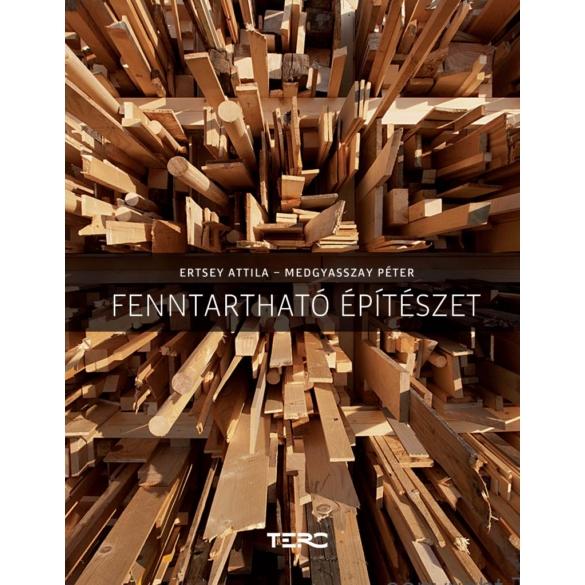 Ertsey Attila-Medgyasszay Péter: Fenntartható építészet