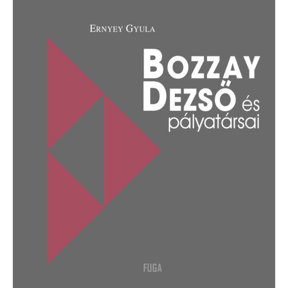 Ernyey Gyula: Bozzay Dezső és pályatársai