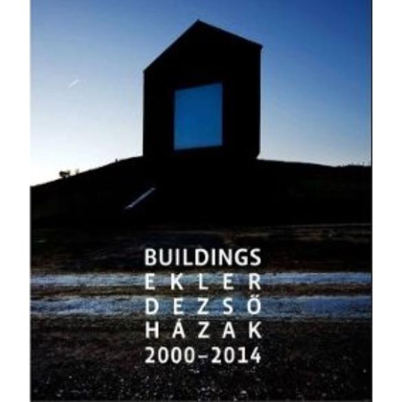 Ekler Dezső: Házak 2000-2014
