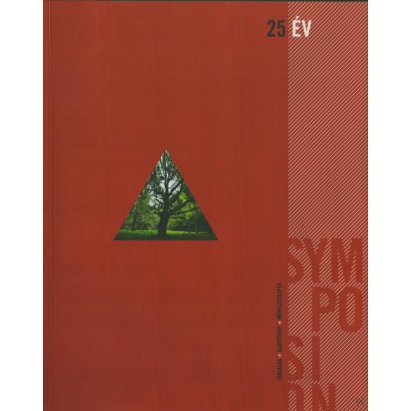 25 év symposion: társaság + alapítvány + művésztelepek