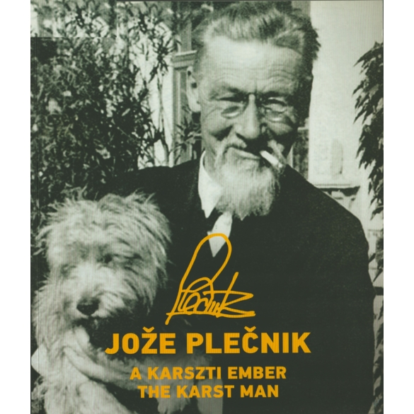 Jože Plečnik (1872-1957) – A Kraszti ember