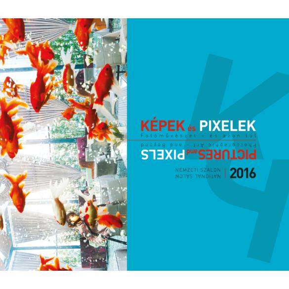 Képek és pixelek. Fotóművészet – és azon túl. Nemzeti Szalon 2016