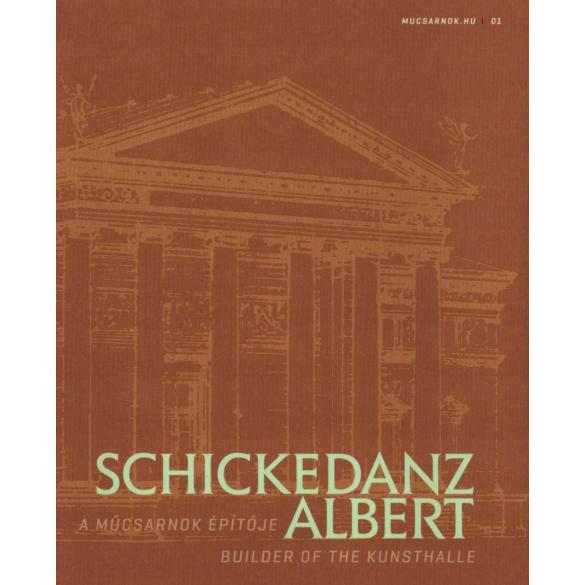 Schickedanz Albert. A Műcsarnok építője. …és formát ölt a gondolat…(Mucsarnok.hu/01)