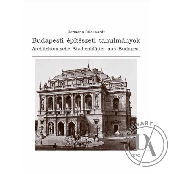 Hermann Rückwardt: Budapesti építészeti tanulmányok / Architektonische Studienblätter aus Budapest
