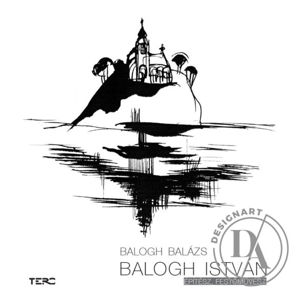 Balogh Balázs: Balogh István építész, festőművész