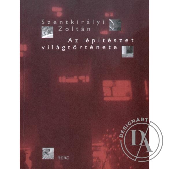 Szentkirályi Zoltán: Az építészet világtörténete
